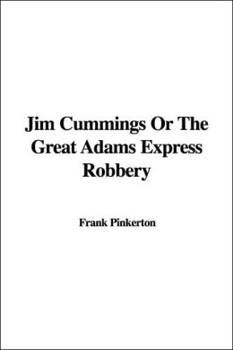 Jim Cummings or the Great Adams Express