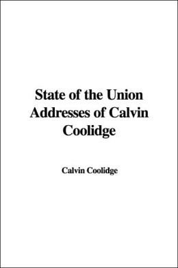 State of the Union Addresses of Calvin C