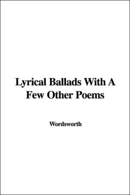Lyrical Ballads With A Few Other Poems