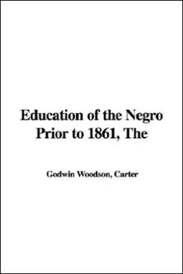 Education of the Negro Prior to 1861, Th