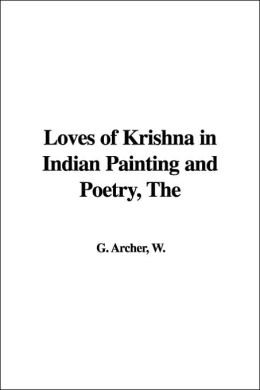 Loves Of Krishna In Indian Painting And Poetry