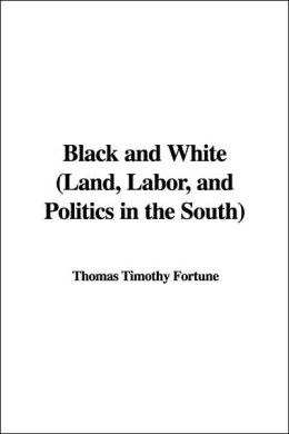 Black and White (Land, Labor, and Politics in the South)