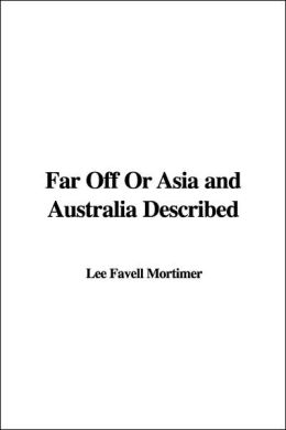 Far off or Asia and Australia Described