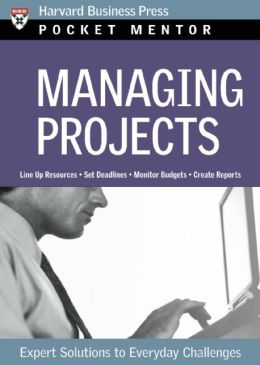 Managing Projects: Expert Solutions to Everyday Challenges
