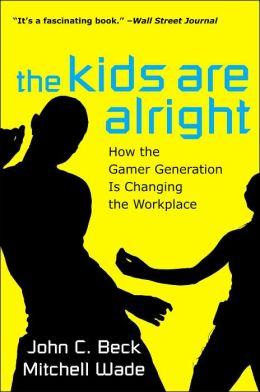 The Kids Are Alright: How the Gamer Generation Is Changing the Workplace