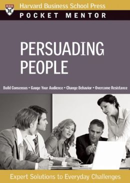 Persuading People: Expert Solutions to Everyday Challenges