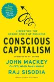 Book Cover Image. Title: Conscious Capitalism:  Liberating the Heroic Spirit of Business, Author: John Mackey