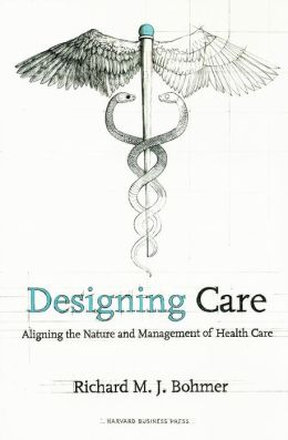 Designing Care: Aligning the Nature and Management of Health Care