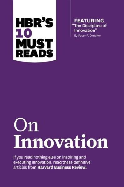 HBR's 10 Must Reads on Innovation (with featured article
