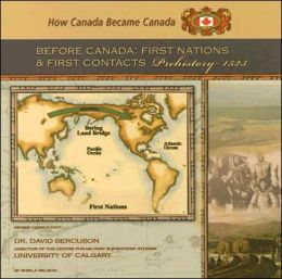 Before Canada: First Nations and First Contacts, Prehistory-1523