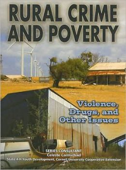 Rural Crime and Poverty: Violence, Drugs, and Other Issues