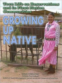 Teen Life on Reservations and in First Nation Communities: Growing up Native