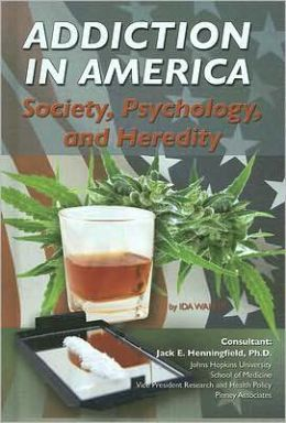 Addiction in America: Society, Psychology, and Heredity