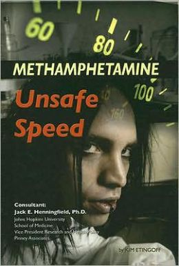Methamphetamines: Unsafe Speed