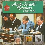 Arab-Israeli Relations, 1950-1979