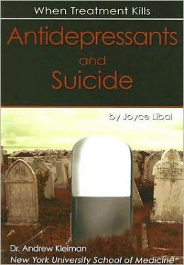 Antidepressants and Suicide: When Treatment Kills