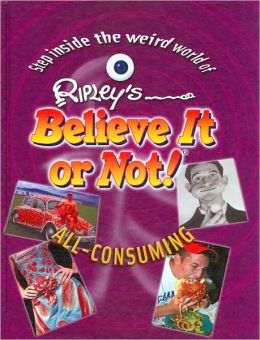Ripley's Believe It or Not!: All-Consuming