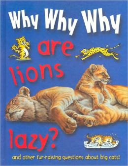 Why Why Why Are Lions Lazy?