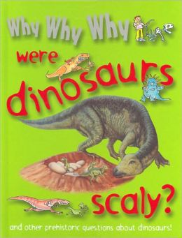 Why Why Why Were Dinosaurs Scaly?