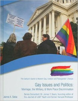 Gay Issues and Politics: Marriage, the Military, & Work Place Discrimination