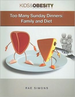 Too Many Sunday Dinners: Family and Diet