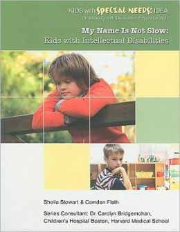 My Name Is Not Slow: Kids with Intellectual Disabilities