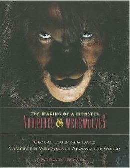 Global Legends & Lore: Vampires & Werewolves Around the World