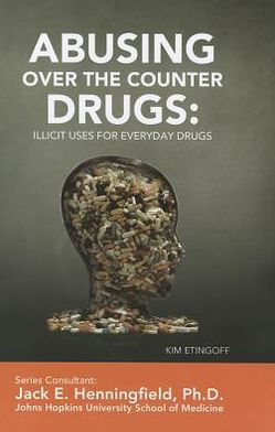Abusing Over-The-Counter Drugs: Illicit Uses for Everyday Drugs