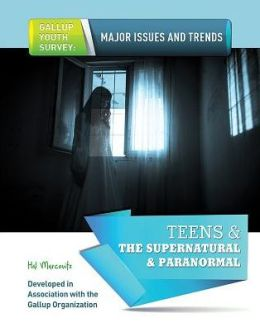 Teens & the Supernatural & Paranormal