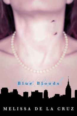 Blue Bloods (Blue Bloods Series #1)
