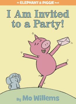 I Am Invited to a Party! (Elephant and Piggie Series)