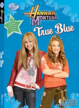 Hannah Montana: True Blue - #13: Junior Novel