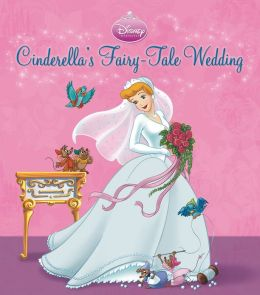 Cinderella's Fairy-Tale Wedding: A Royal Book and Dress-Up Kit