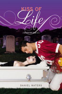 Kiss of Life (Generation Dead Series #2)