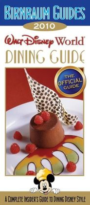 Birnbaum's Walt Disney World Dining Guide 2010