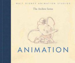 Walt Disney Animation Studios The Archive Series: Animation