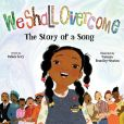 Book Cover Image. Title: We Shall Overcome:  The Story of a Song, Author: Debbie Levy