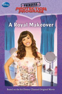 Princess Protection Program #1: A Royal Makeover