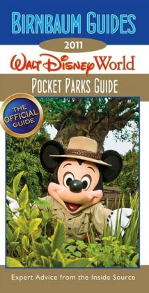 Birnbaum's Walt Disney World Pocket Parks Guide 2011