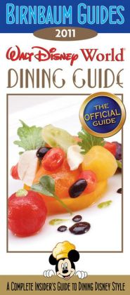 Birnbaum's Walt Disney World Dining Guide 2011