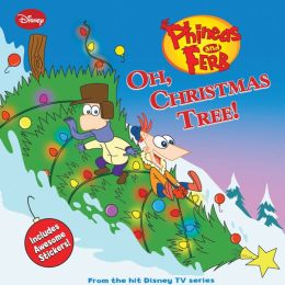 Oh, Christmas Tree! (Phineas and Ferb Series)