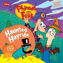 Haunted Hayride (Phineas and Ferb Series)