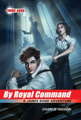By Royal Command (Young Bond Series #5)