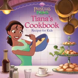Tiana's Cookbook: Recipes for Kids