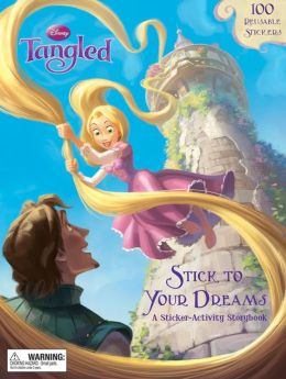 Tangled Stick to Your Dreams: A Sticker-Activity Storybook