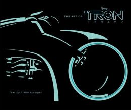 The Art of Tron: Legacy: Foreword by Darren Gilford; Afterword by Joseph Kosinski