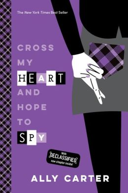 Cross My Heart and Hope to Spy (Gallagher Girls Series #2)