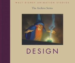 Walt Disney Animation Studios The Archive Series: Design
