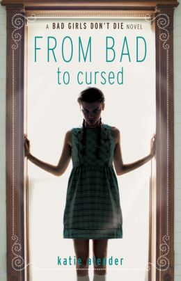 From Bad to Cursed (Bad Girls Don't Die Series #2)