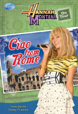 Ciao from Rome! (Hannah Montana on Tour Series #1)